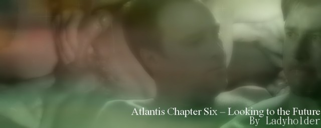 Atlantis Chapter Six – Looking to the Future