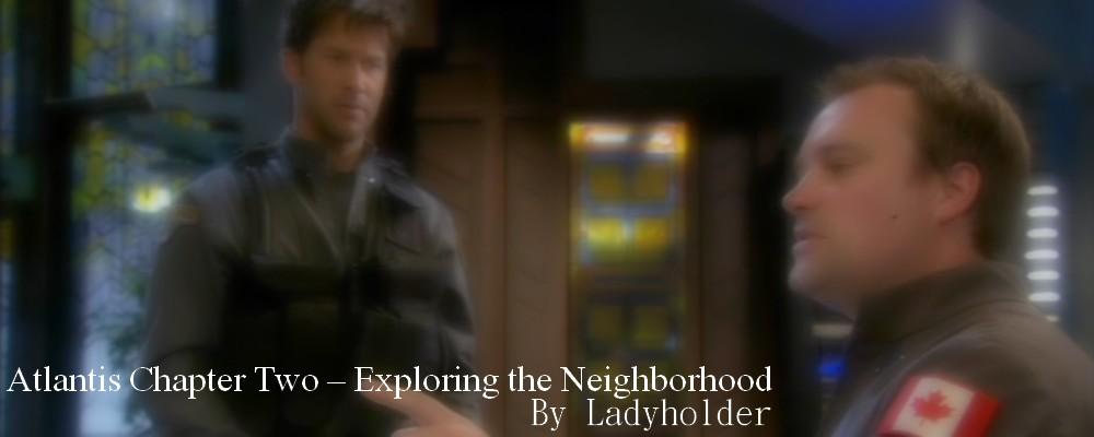 Atlantis Chapter Two – Exploring the Neighborhood