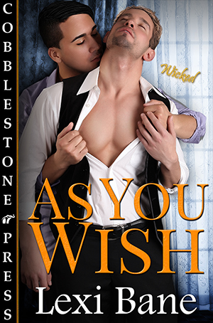 As You Wish Photographer Lennox Hillman has sworn off dating after a string of heartaches. He really has. But then he meets Chef Gabriel Bryant and decides to give a relationship another try. Gabe makes his mouth water for more than his delicious culinary delights, and Lennox desperately needs a taste.